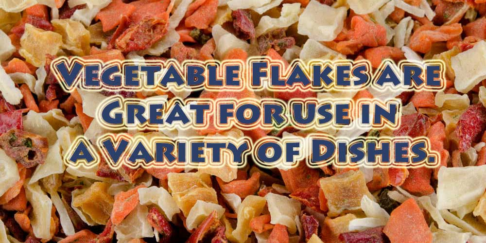 Vegetable Flakes are Great for use in a Variety of Dishes.